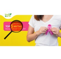 Debunking Top 5 Myths about Breast Cancer!