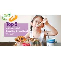 Top 5 Convenient Healthy Breakfast Kids would LOVE