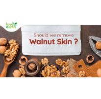 Should We Remove Walnut Skin?